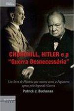 Churchill, Hitler e a Guerra Desnecessária