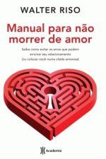 Manual para Não Morrer de Amor - Saiba Como Evitar os Erros que Podem Arruinar Seu...