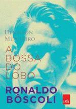 A Bossa do Lobo: Ronaldo Bôscoli