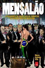 Mensalão - o Julgamento do Maior Caso de Corrupção da História Politica Brasileira
