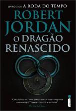 O Dragão Renascido - Vol. 3 de a Roda do Tempo