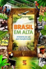 Brasil Em Alta - A História De Um Páis Transformado