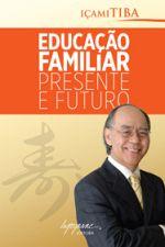 Educação Familiar - Presente e Futuro