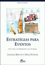 Estratégias Para Eventos: Uma Ótica do Marketing e do Turismo