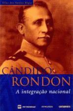 Cândido Rondon  a Integração Nacional