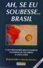 Ah, Se Eu Soubesse Brasil
