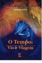 Tempo, O: Via E Viagem - Antologia Poetica