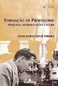 Formacao De Professores - Pesquisas, Representacoes E Poder