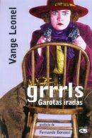 GRRRLS GAROTAS IRADAS