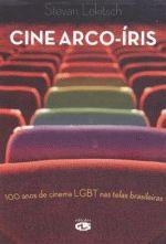 cine arco-íris 100 anos de cinema LGBT nas telas brasileiras