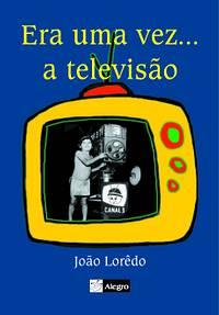 Era uma Vez-- a Televisao