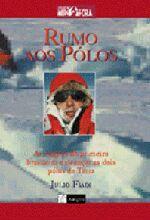 Rumo Aos Pólos: as Expedições do Primeiro Brasilei