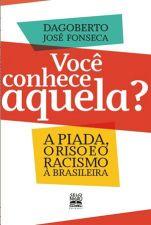 Você Conhece Aquela? A Piada, o Riso e o Racismo à Brasileira