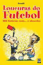 Loucuras do Futebol 288 Historias Reais... e Absurdas