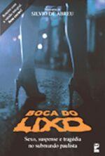 Boca do Lixo: Sexo, Suspense e Tragédia no Submundo Paulista