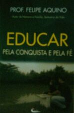 Educar Pela Conquista e Pela Fé