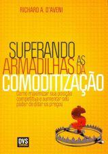 SUPERANDO AS ARMADILHAS DA COMODITIZACAO