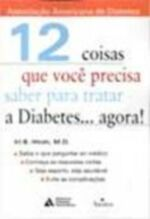 12 Coisas Que Voc? Precisa Saber para Tratar a Diabetes... Agora