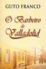 O BARBEIRO DE VALLADOLID