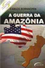 A Guerra da Amazônia