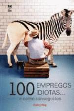 100 Empregos Idiotas E Como Consegui-Los