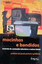 Mocinhos e Bandidos - Controle do Onteudo Televisivo e Outros Tem