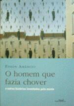 O Homem Que Fazia Chover e Outras Histórias Inventadas Pela Mente