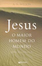 Jesus, o Maior Homem do Mundo