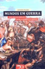 Mundos em Guerra: 2500 Anos de Conflito Entre o Ocidente e o Oriente (edições 70)