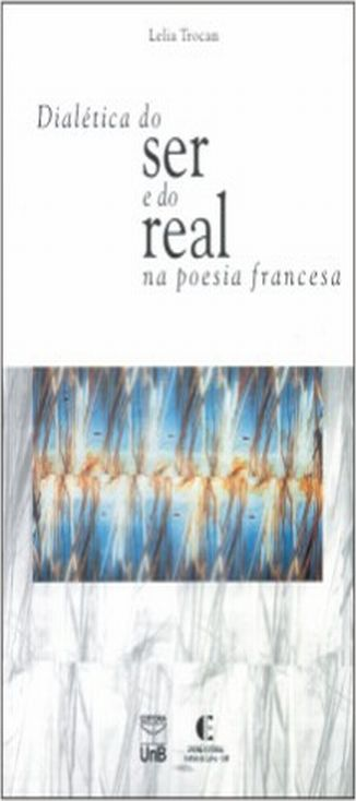 Dialetica do Ser e do Real na Poesia Francesa